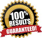 100% Results Guaranteed